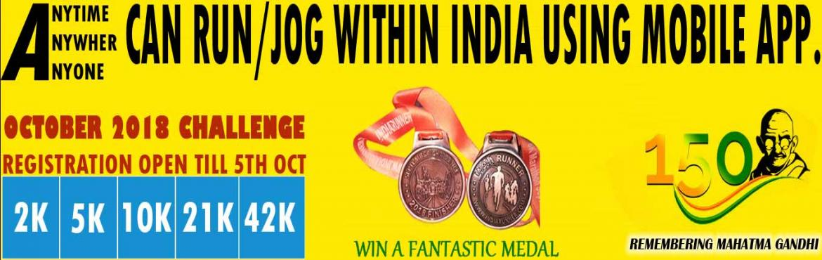 Book Online Tickets for 2K/5K/10K/21K/42 RUN in  Remembering 150, India. RUN Remembering Mahatma Gandhiji    2K/5K/10K/21K/42K Run/Jog    Complete Your Run in Your Own Time at Your Own Pace Anywhere in INDIA !  OVERVIEW  EVENT DESCRIPTION:  RUN/Jog from any location you choose. You can run, jog on the ro