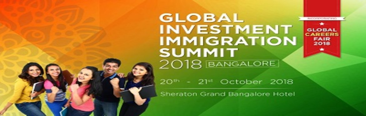 Book Online Tickets for GLOBAL INVESTMENT IMMIGRATION SUMMIT 201, Bengaluru. The GLOBAL INVESTMENT IMMIGRATION SUMMIT 2018 Bengalore, India (GIIS18) is an important date in the calendar for direct investors, students seeking immigration, immigration agents, global mobility managers, project developers and regional centers. &n