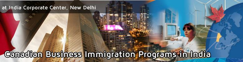 """Want to settle in CANADA? There is an opportunity to Immigrate through Business Immigration"" at India Corporate Center Delhi"