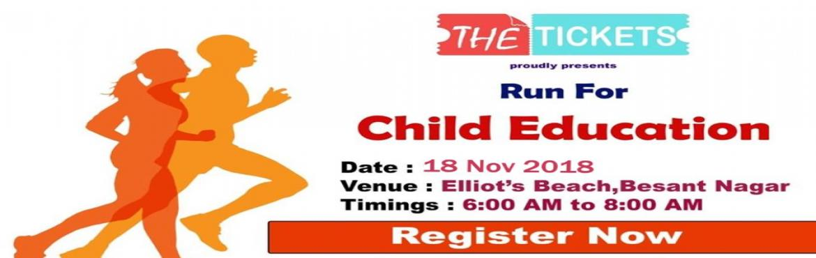 Book Online Tickets for Run For Child Education, Chennai.   RUN FOR CHILD EDUCATION is a fund raising sport event, organized as a good cause to provide education for the less fortuned. Run to bust your carbs and boost a child\'s life. We cordially invite you to be a part of