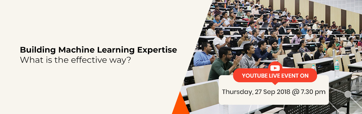 Book Online Tickets for Building Machine Learning Expertise: Wha, Hyderabad. You know that AI and Machine Learning knowledge is a must for the future of every tech professional. There are many ways one can build this expertise. There are Online courses, YouTube Videos and intense Contact Programs.  Want to know what is