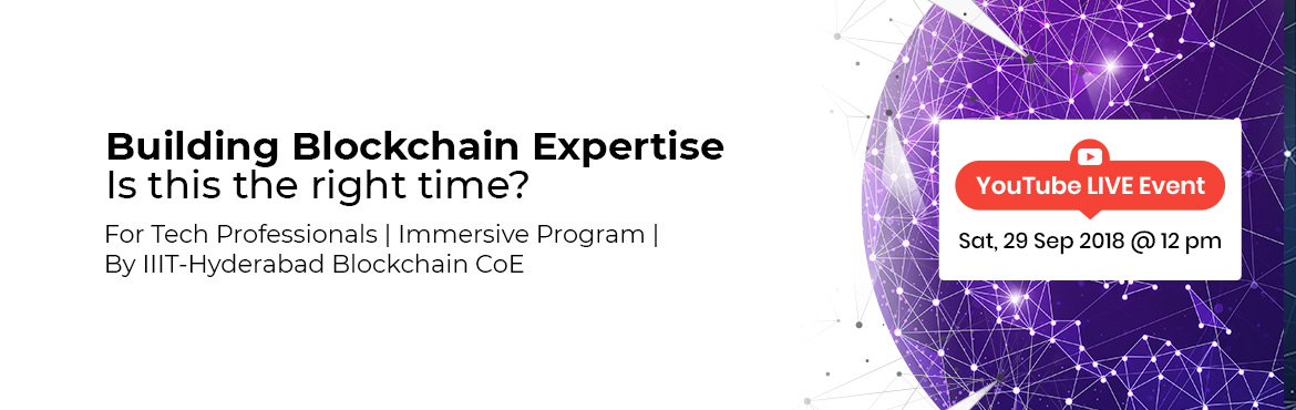 Book Online Tickets for Building Blockchain Expertise Is this th, Hyderabad. Blockchain became the talk-of-the-town with its first baby, the bitcoin. It is now touted to be disrupting almost every industry from Agriculture to Banking, Healthcare to Legal, Logistics to Governance and much more. However, some believe that this