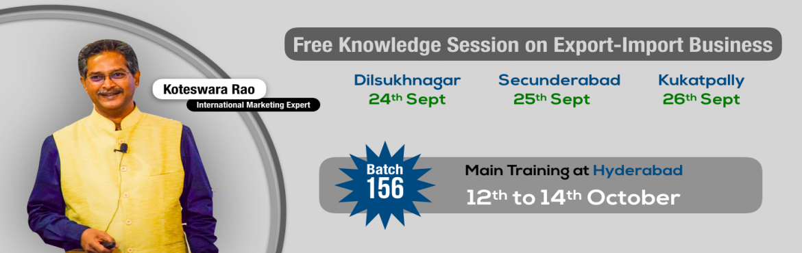 Book Online Tickets for Knowledge Session on Import-Export Busin, Hyderabad. These 2-hour sessions can be attended free of cost at all venues.The Knowledge Sessions being conducted from 24th to 26th will give the participants an overview of Export-Import Business Sector. The agenda is to discuss various unexplored products &a