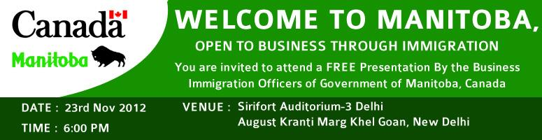 Welcome to Manitoba, Open to Business Through Immigration at Sirifort Auditorium-3 Delhi
