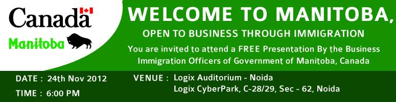 Welcome to Manitoba, Open to Business Through Immigration at Logix Auditorium Noida