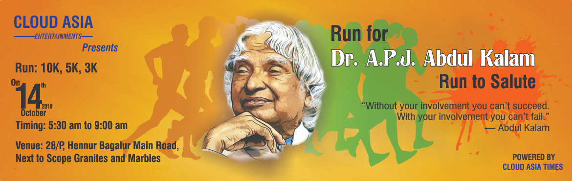 Book Online Tickets for Run to Salute, Bengaluru. Run For A.P.J. Abdul Kalam - Run to Salute A.P.J. Abdul Kalam - A great honourable man, A gem of a person was an Indian scientist in DRDO & ISRO. He was known as the Missile Man of India. Kalam was elected as the 11th President of India in 2002,