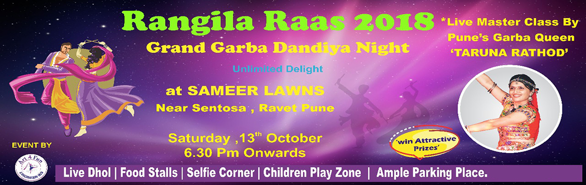 Book Online Tickets for RangilaRaas 2018 : Grand Garba Dandiya N, Pune. After grand success of last 2 years, we are excited to announce third edition of 'RangilaRaas 2018' - Garba Dandiya Night by Art4Fun A Recreation hub. Special Features: -       Spectacular & grand lawn gr