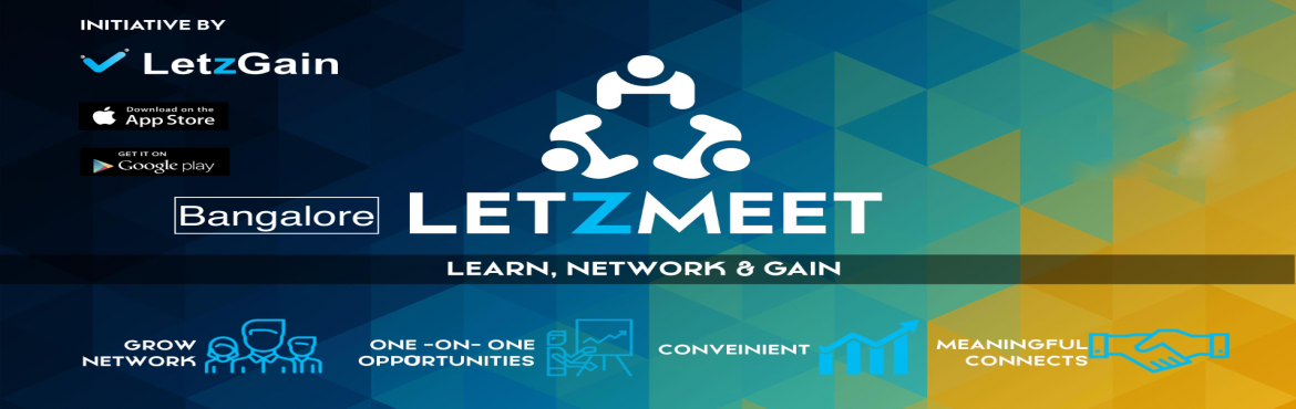 Book Online Tickets for LetzMeet Bangalore, Bengaluru.  A unique opportunity for all business owners, freelancers and proprienters to attend and witness how our referral platform works. Short Introductions and Referral sharing among 50+ Quality Business Owners Hi Tea and Open Networking Lo