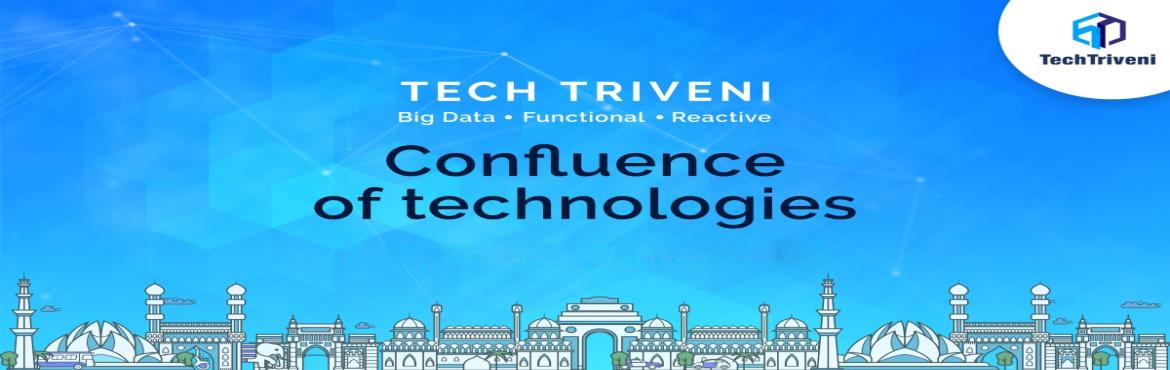 Book Online Tickets for Tech Triveni - Big Data, Reactive, Funct, New Delhi.    At Tech Triveni you would discover the promise and possibilities of the digital future with the Functional and Reactive programming approaches along with the hot and trending omnipresent big data. Tech Triveni is where innovators, prog