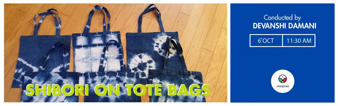 Book Online Tickets for SHIBORI ON TOTE BAGS, Hyderabad. Learn the art of Shibori to create a unique Tote bag for yourself. Join us for our Shibori on tote bag workshop and not only do you get to learn this art, but you also take with you a beautiful Shibori tote bag at the end of the workshop.   Shib