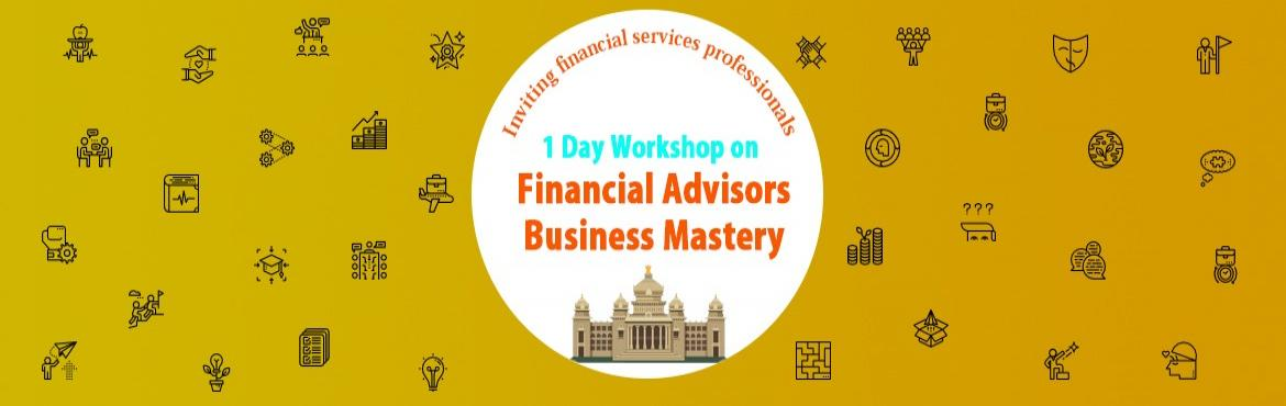 Book Online Tickets for 1 Day Business Training Workshop for Fin, Bengaluru. OVERVIEW   1 Day Business Training Workshop for Financial Advisors Are you a Financial Advisor or Financial Business Professional facing the following issues in your business?   Not able to acquire new clients   Can\'t generate enough leads   H