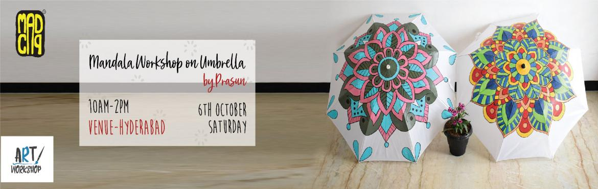 """Book Online Tickets for Mandala Workshop on Umbrella by Prasun, Hyderabad. Get ready to dive into the """"mandala experience"""" as the workshop is going to get you all stress free and help you find inner peace. (We do mean it, it's called """"on-paper yoga"""" for a reason guys!"""")  Ms. Prasun"""