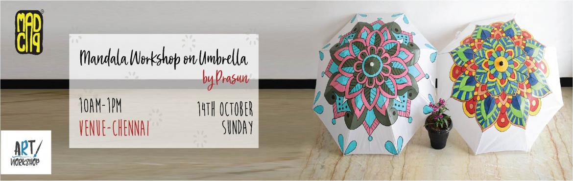 """Book Online Tickets for Mandala Workshop on Umbrella by Prasun i, Chennai. Get ready to dive into the """"mandala experience"""" as the workshop is going to get you all stress free and help you find inner peace. (We do mean it, it's called """"on-paper yoga"""" for a reason guys!"""")  Ms. Prasun"""