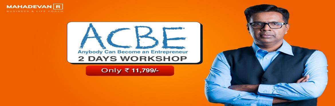 Book Online Tickets for Anybody Can Become an Entrepreneur - Wor, Mumbai. Anybody can become an Entrepreneur –A2 day power packed Intensive workshop.Career Avenues (I) Pvt Ltd proudly announces season Three of its Signature program – ACBE – Anybody can become an Entrepreneur – a workshop