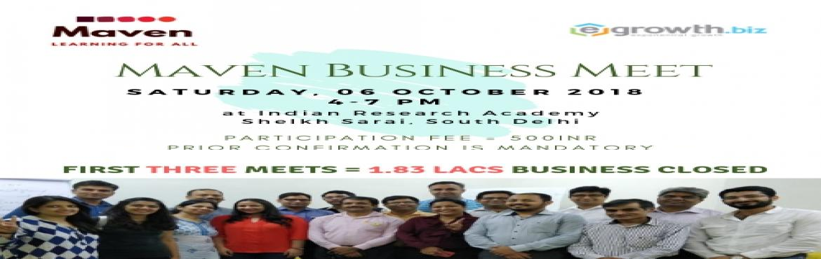 Book Online Tickets for Maven Business Meet, New Delhi.  Advancing Business Over a High Tea Agenda: 4.00 - 4.30 - Knowing Your Business Buddies over Tea4.30 - 5:00 - Establishing the Context of Learning in Business5:00 - 5:45 - One-to-one sessions with three businesses5:45 - 6:15 - Establishing the c