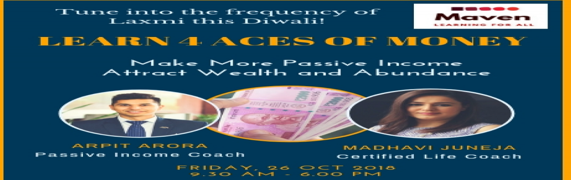 Book Online Tickets for Learn 4 Aces of Money, New Delhi. Turn Into The Frequency of Laxmi This Diwali