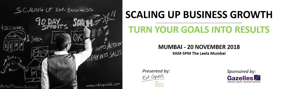 Book Online Tickets for Scaling Up Business Growth: Turn Your Go, Mumbai. LEARN HOW YOU CAN ACCELERATE PROFITABLE GROWTH BY DEPLOYING AN AGILE SCALE UP FRAMEWORK TO EXECUTE FASTER, SMARTER 90 DAY GOALS.   Is your team ready to grow your Business? Modeled after Verne Harnish\'s #1 best selling book \