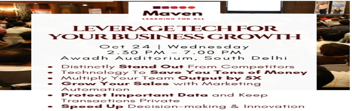 Book Online Tickets for Leverage Tech for Business Growth, New Delhi. Benefits from the Workshop:  Distinctly Stand Out From Competitors Technology To Save Tons You Tons Of Money Multiply Your Team Output By 5X Grow Your Sales With Marketing Automation Protect Important Data and Keep Transaction Private Speed-Up D
