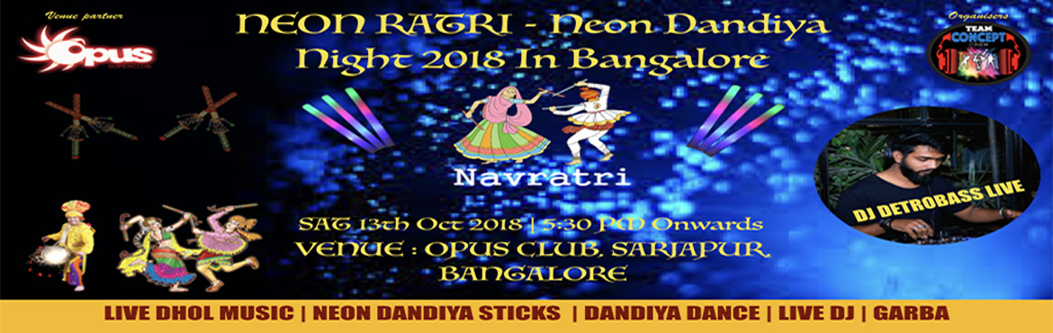 Book Online Tickets for Dandiya Night-Neon Dandiya Night 2018 by, Bengaluru. Team Concept Crew welcomes you all at Bangalore\'s one of the most amazing \