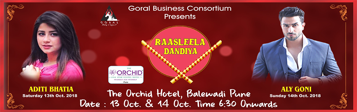 Book Online Tickets for Raasleela Dandiya, Pune. Goral Business Consortium celebrates Navratri with ' Raasleela Dandiya ' at Meadows Lawns. Orchid Hotel on  sat 13th & sun 14th October 2018. Come & Join the celebration with cine heart throbs Aditi Bhatia
