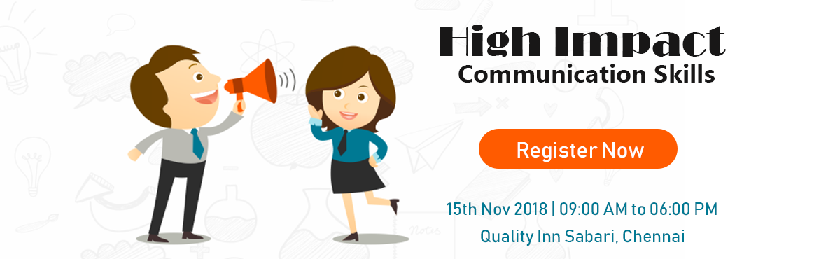 Book Online Tickets for High Impact Communication Skills, Chennai.  Know your communication Style Learn to be assertive - say 'Yes or No' without hurting Learn Simple tricks to master listening skills Learn Psychological tips to make your speech interesting Learn to get & give