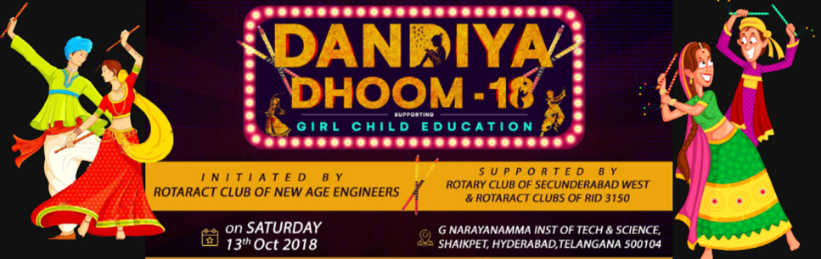 Book Online Tickets for Dandiya Dhoom 2018, Hyderabad. Rotaract District 3150presentsDandiya Dhoom(Supported by Rotaract Clubs in district 3150). Hosted & Initiated byRAC New Age Engineers.  An exclusive event to support the education of girl child.  3D\'s  D