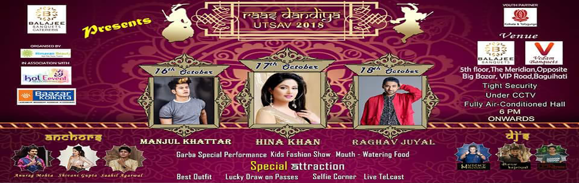 Book Online Tickets for Raas Dandiya Utsav 2018, Kolkata.  Raas Dandiya Utsav 2018  Wondering which dandiya event to attend this season? End your confusion because Raas Dandiya Utsav ,the biggest and most loved dandiya event of the City is back as Raas Dandiya Utsav 2018 at Vedam Banquet