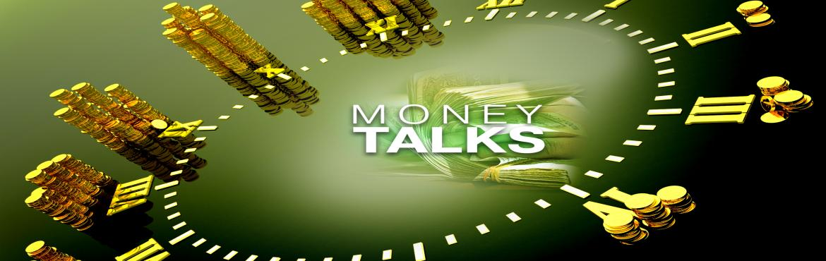 Book Online Tickets for Money Talks, Hyderabad. Money talks! Is yours saying \