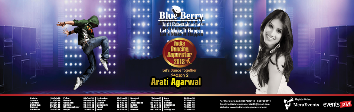 Book Online Tickets for India Dancing Superstar 2018- Season-2 G, Gwalior.  India Dancing Superstar 2018- Season-2.  Event Brief:-  India Dancing Superstar 2018-Season-2 is back with a bang and this time it is much more bigger and better and also going internationally. More than 30 cities across India. the au