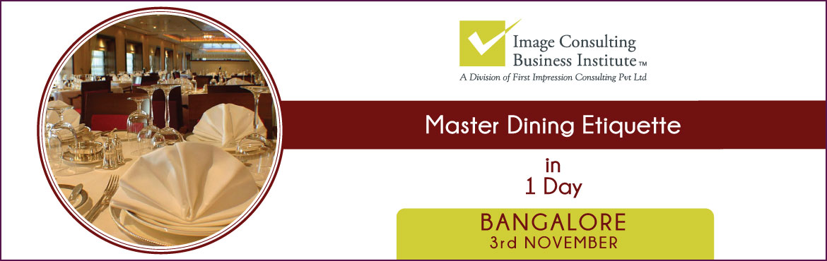 Book Online Tickets for ICBI Dining Etiquette Workshop (3-Nov, B, Bengaluru.  Dining Etiquette Workshop   Dining is where all the social graces come together. Meticulous dining skills communicate to others an unspoken level of sophistication—awareness, experience, refinement, and respect.   After attendin