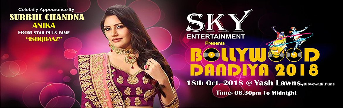 Book Online Tickets for Sky Entertainment -Bollywood Dandiya 201, Pune. SKY ENTERTAINMENT presents 8TH Edition of BOLLYWOOD DANDIYA 2018 along with Celebrity Appearance of Surbhi Chandna- Indian television actress- Anika of Ishqbaaz. The Most awaited , celebrated, , authentic and best dandiya and garba event of Pune