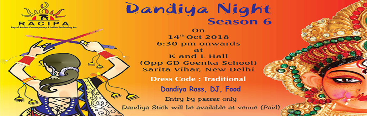 Book Online Tickets for Dandiya Night(season6) 2k18, New Delhi. The 6th season of Dandiya night at Sarita Vihar. The events have witnessed large crowds with food /shopping/games stall.  Be ready with your Dandiya moves to groove on the latest beats of the season and enjoy Lip smacking food, professional Dan