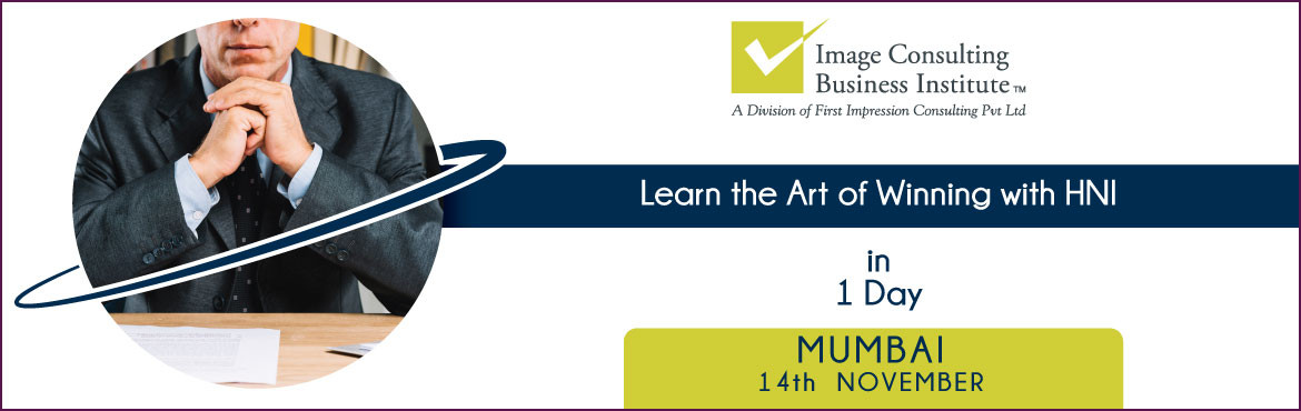 Book Online Tickets for ICBI Winning With HNI Workshop (14 Nov, , Mumbai.     Working with HNI is one of the most exciting professions in the world; You represent the best, you are exposed to the best, and, you must be your best. You must think about and design your customer experience in ways that are consistent with what