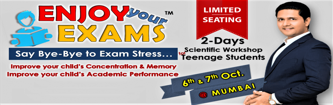 Book Online Tickets for Enjoy Your Exams Workshop by Parikshit J, Mumbai.