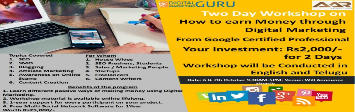 Book Online Tickets for Digital Marketing Workshop, Hyderabad.   How to make money from Digital Marketing.   Topics Covered:   1. SEO   2. Blogging   3. Affiliate Marketing   4. Social Media Marketing   5. Content Creation   Benefits of the program:   1. Learn differe