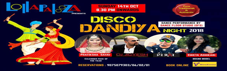 Book Online Tickets for DISCO DANDIYA NIGHT 2018 || Lollapalooza, Pune. #Navratri #Dandiya #Garba #Traditional #LollapaloozaPune #Authentic #desi Pune ,Get Ready this Navratri in Traditional style for Best of fusion of your favorite Dandiya/Garba & Bollywood Music till Late . 3rd Year in a row Lollapalooza Pres