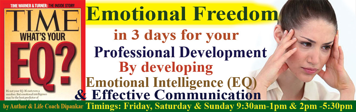Book Online Tickets for Developing Emotional Intelligence for Pr, Hyderabad. Technology has gone up, what about your happiness? Welcome to Emotional Freedom Technique Workshop with 30 days support program by International Life Coach and Author Dipankar for Professional Development and to overcome stage fear, anxiety, wor