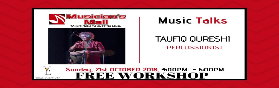 Book Online Tickets for MM Music Talks presents Taufiq Qureshi (, Mumbai.  MM Music Talks is a series of workshops hosted at Musician's Mall that brings musician's & music producers from the industry together to educate & network with aspiring Artists.Taufiq Qureshi, an ace percussionist of India,