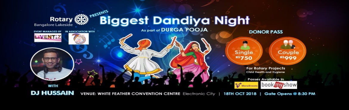 Book Online Tickets for Dandiya Night with DJ Hussain, Bengaluru. Rotary Bangalore Lakeside (RCBL) is proud to present Dandiya Night 2018, a Magical Dandiya Raas Nite. This is a family event full of fun, food, music and joy of traditional Garba dance! 2000+ people including families and couples are expected to