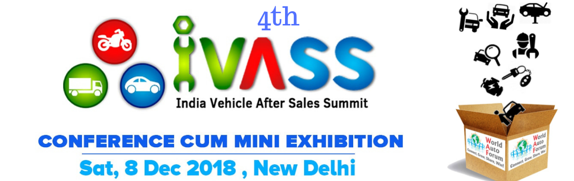 Book Online Tickets for 2018 India Vehicle After Sales Summit IV, New Delhi. About The Event    25+ Thought Leaders, 150+ Top Industry Delegates, Exhibitors, Media power up the Fourth Edition of this Pioneering Summit on Vehicle After Sales at India by World Auto Forum   World Auto