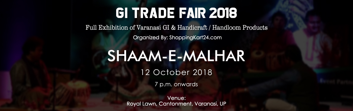 Book Online Tickets for GI Trade Fair 2018 | Shaam E Malhar, Varanasi. Live Performance by Pooja Gaitonde. Live Performence by Tarak Nath Mishra. Thumri & Jaltarang Shahnai Performence by Ustad Ali Abbas Khan, Afaque Haidar and Team (Family of Ustad Bismillah Khan) Gi Trade Fair & Exhibition.