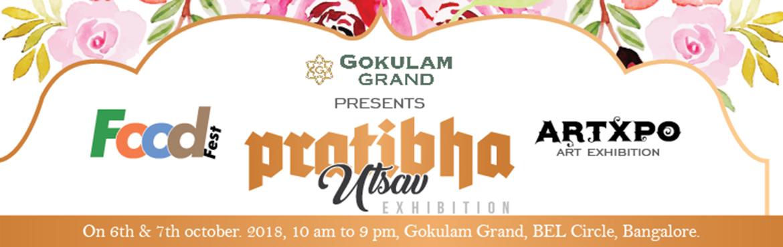 Book Online Tickets for Pratibha Utsav,  Exhibition, Food Fest a, Bengaluru. Gokulam Grand Presents \