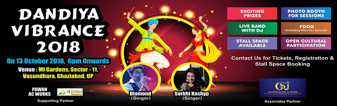 Book Online Tickets for DANDIYA VIBRANCE 2018, Ghaziabad. DANDIYA VIBRANCE 2018:Our Venue MI GARDENS SECTOR 11 VASUNDHRA Dandiya Vibrance 2018 @vasundhra ghaziabadForget the community halls ,small banquets .We are giving you an open space to enjoy without limited boundaries .Dandiya vibrance 2018 is an gran