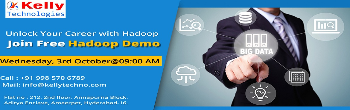 "Book Online Tickets for Free Hadoop Demo at Kelly Technologies w, Hyderabad. Get Interacted With the Hadoop Domain Experts with Kelly Technologies Exclusive Free Demo Session on Hadoop on 3rd October at 8 AM  About The Demo:    ""Kelly Technologies"" which is so far one among the most reputed &am"