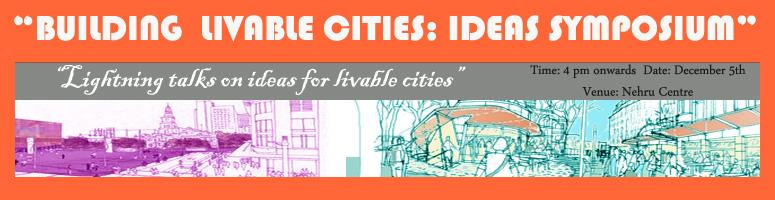 "Book Online Tickets for Building Livable Cities : Ideas Symposiu, Mumbai.  ""Building Livable Cities : Ideas Symposium"" is an investigation on ideas that can make Indian cities Livable. This symposium will feature lightning talks on ideas that address the pressing challenges of urban Ind"