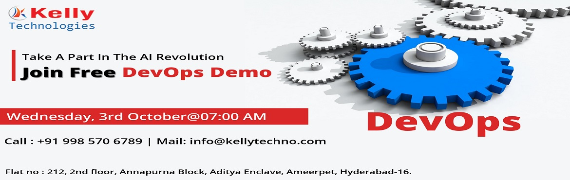 Book Online Tickets for Get Into The Outstanding World Of DevOps, Hyderabad.  Get Into The Outstanding World Of DevOps by Availing Kelly Technologies Free DevOps Demo By Experts On 3rd Oct @ 7AM. Must Attend For Exclusive Free Demo Session On DevOps By Experts AT Kelly Technologies On 3rd Oct @ 7AM. About The Free Demo: