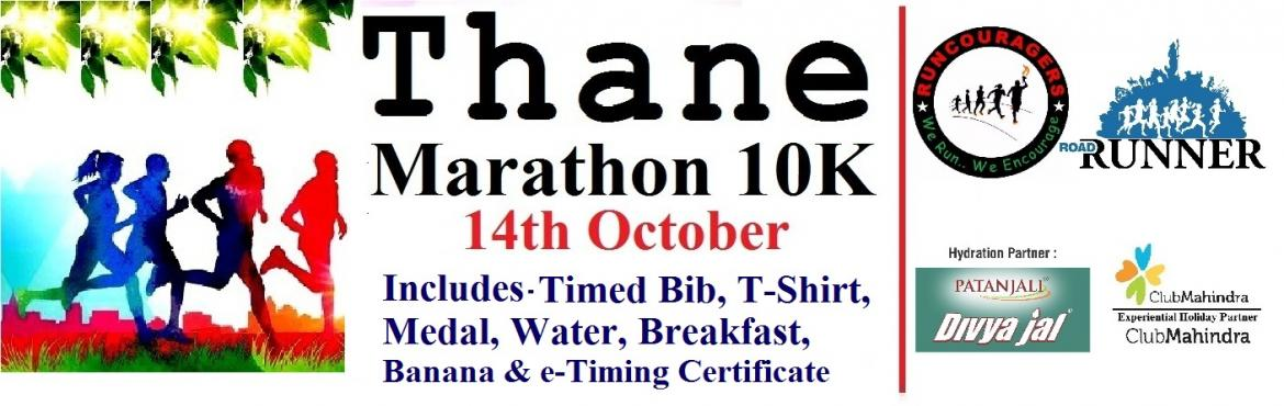 Book Online Tickets for Thane Marathon 10K - Run for Education, Thane. Thane Marathon 10K  Omega is a Social Enterprise working in the Field of Marketing and Event Management since 2011. We Organize Marathons on Pan India Level.  Run will start from Viviana Mall, Thane West. For 5 km Run will be till Bethany