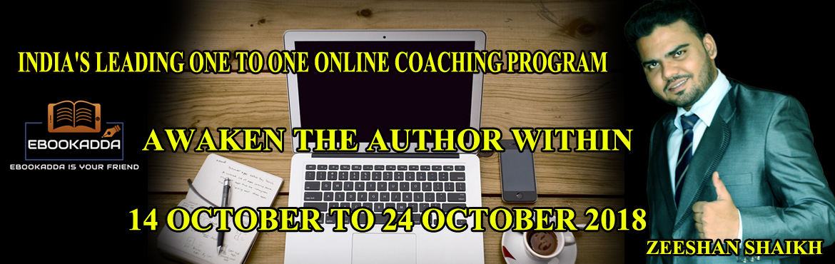 Book Online Tickets for AWAKEN THE AUTHOR WITHIN (ONLINE COACHIN, Ahmedabad. In this ONLINE COACHING PROGRAM, We are going to Cover Modules which will help you to grow your Writing Skill and Easy to Become Author. SILVER We Help You to Create Your First E-Book (One To One Personal Coaching) 7 DAY'S Domain Hosting We Des