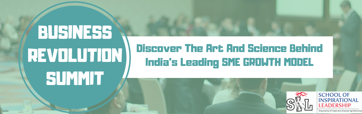 "Book Online Tickets for BUSINESS REVOLUTION SUMMIT, Gurugram. BUSINESS REVOLUTION SUMMIT – ""Discover The Art And Science Behind India's Leading SME GROWTH MODEL""   India is expected to emerge as a $10-trillion economy by 2030 in the light of a positive economic scenario. T"