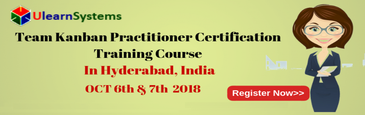 Book Online Tickets for Team Kanban Practitioner Certification T, Hyderabad. UlearnSystem\'s Offer Team Kanban Practitioner Certification Training Course in Hyderabad,India.   Team Kanban Practitioner Certification Training Course: This course starts with Kanban principles and practices, shares t